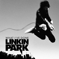 Linkin Park - What I've Done