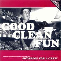 Good Clean Fun - Shopping For A Crew