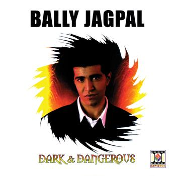 Bally Jagpal - Dark & Dangerous