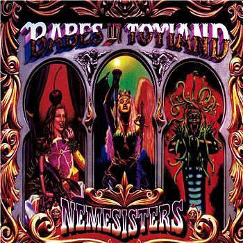 Babes In Toyland - Nemesisters