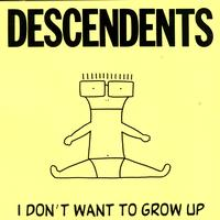 Descendents - I Don't Want to Grow Up (Explicit)