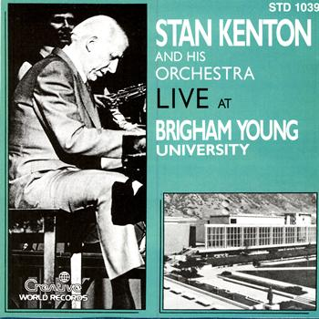 Stan Kenton & His Orchestra - Live At Brigham Young University