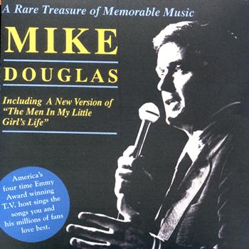 Mike Douglas - Mike Douglas - A Rare Treasure of Memorable Music