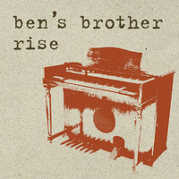 Ben's Brother - Rise