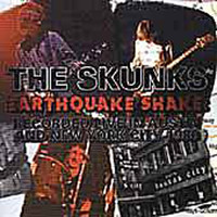 The Skunks - Earthquake Shake
