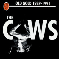 Cows - Old Gold (1989-91)