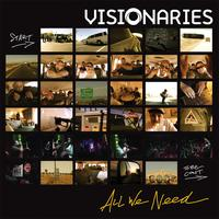 Visionaries - All We Need