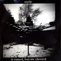 Moly - It Rained But We Cherred