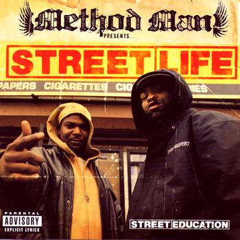 Method Man Presents Street Life - Street Education (Explicit)