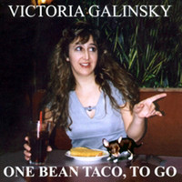 Victoria Galinsky - One Bean Taco, To Go