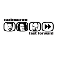 Subwave - Fast Forward