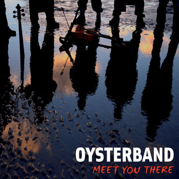 Oysterband - Meet You There
