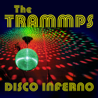 The Trammps - Disco Inferno (single)