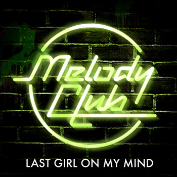 Melody Club - Last Girl On My Mind