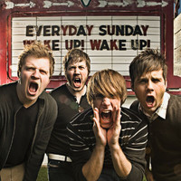 Everyday Sunday - Wake Up! Wake Up!