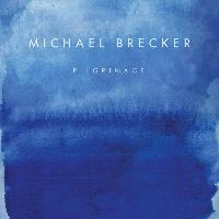 Michael Brecker - Pilgrimage