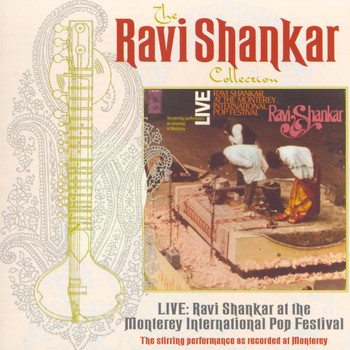 Ravi Shankar - The Ravi Shankar Collection: Live: Ravi Shankar At The Monterey International Pop Festival (Live)
