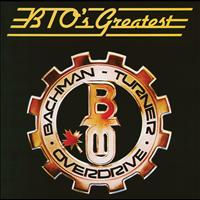 Bachman-Turner Overdrive - BTO's Greatest