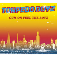 Torpedo Boyz - Cum On Feel The Boyz
