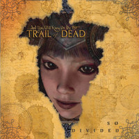 ...And You Will Know Us By The Trail Of Dead - So Divided (International Version)