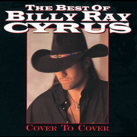 Billy Ray Cyrus - The Best Of Billy Ray Cyrus: Cover To Cover