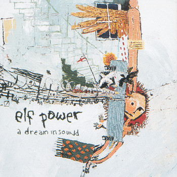 Elf Power - A Dream In Sound