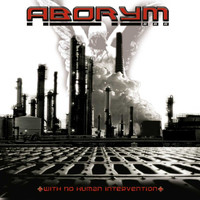 Aborym - With No Human Intervention