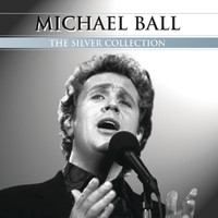 Michael Ball - The Silver Collection