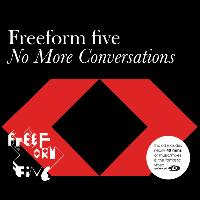 Freeform Five - No More Conversations