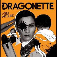 Dragonette - I Get Around (ICA)