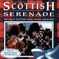 Various Artists - Scottish Serenade: The Great Scottish Pipes, Drums And Bands