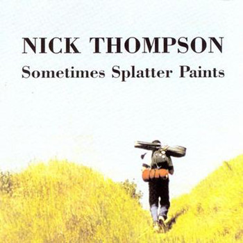 Nick Thompson - Sometimes Splatter Paints