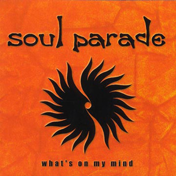 Soul Parade - What's on my Mind