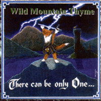 Wild Mountain Thyme - There Can Be Only One