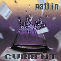 Gatlin - Current
