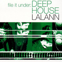 Lalann - File It Under: Deep House