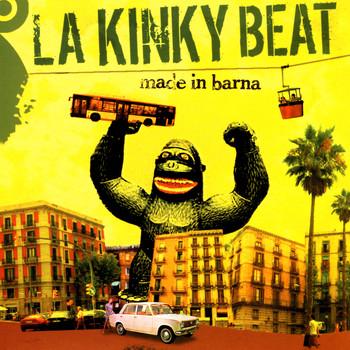 La Kinky Beat - Made In Barna (Explicit)
