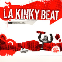 La Kinky Beat - Rmx Made In Barna (Explicit)