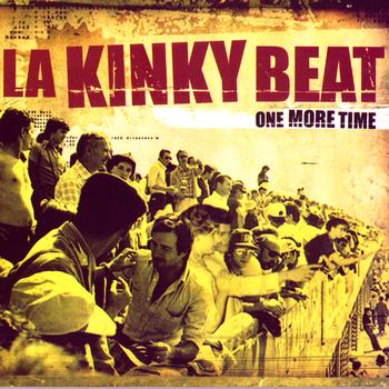 La Kinky Beat - One More Time (Explicit)