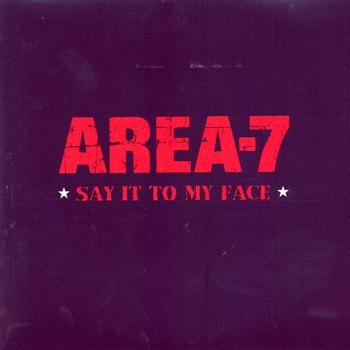 Area-7 - Say It To My Face