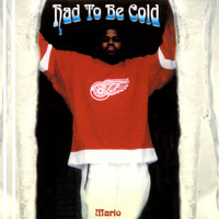 Mario - Had to be Cold