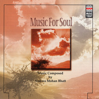 Vishwa Mohan Bhatt - Music For Soul