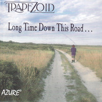 Trapezoid - Long Time Down This Road