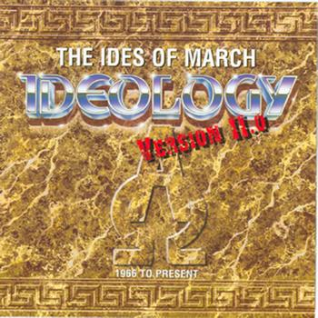 The Ides Of March - Ideology: Version 11.0