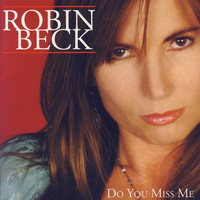 Robin Beck - Do You Miss Me