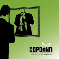 Capdown - Keeping Up Appearances / Serious Is Not A Sin