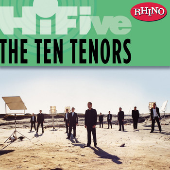 The Ten Tenors - Rhino Hi-Five: The Ten Tenors