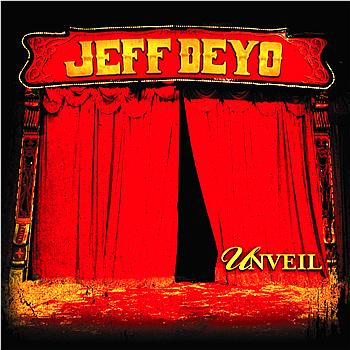 Jeff Deyo - Unveil