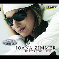 Joana Zimmer - If It's Too Late