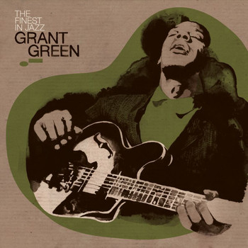 Grant Green - Finest In Jazz